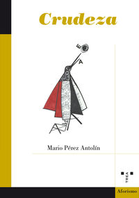 Crudeza - Mario Perez Antolin