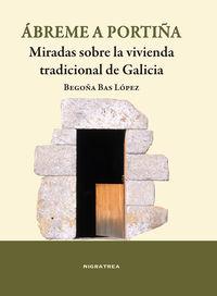 ABREME A PORTIÑA - MIRADAS SOBRE LA VIVIENDA TRADICIONAL DE GALICIA