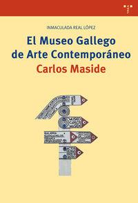 MUSEO GALLEGO DE ARTE CONTEMPORANEO CARLOS MASIDE, EL