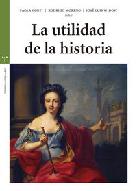 La utilidad de la historia - Paola Corti / Rodrigo Moreno / [ET AL. ]