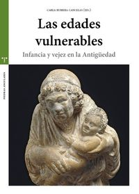 Edades Vulnerables, Las - Infancia Y Vejez En La Antiguedad - Carla Rubiera Cancelas
