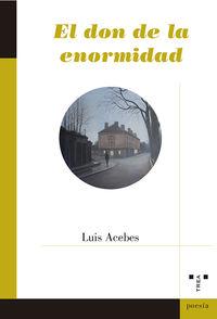 El don de la enormidad - Luis Acebes Navarro