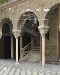 PALACIOS Y CASAS SEÑORIALES DE ESPAÑA - UN RECORRIDO A TRAVES DE SU HISTORIA Y DE SUS PROPIETARIOS
