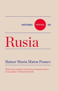 Historia Minima De Rusia - Rainer Maria Matos Franco