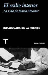 exilio interior, el - la vida de maria moliner - Inmaculada De La Fuente