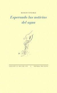 Esperando Las Noticias Del Agua - Basilio Sanchez