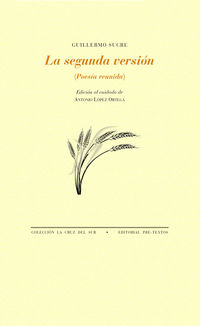 Segunda Version, La - (poesia Reunida) - Guillermo Sucre