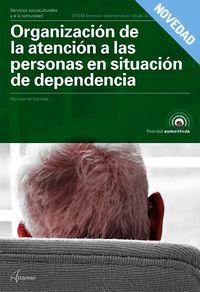 GM - ORGANIZACION DE LA ATENCION A PERSONAS EN SITUACION DE DEPENDENCIA