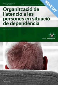 GM - ORGANIZACIO DE L'ATENCIO A PERSONES EN SITUACIO DE DEPENDENCIA (CAT)