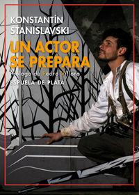 Un actor se prepara - Konstantin Stanislavski