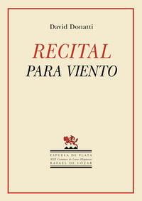 Recital Para Viento (xxii Certamen Letras Hispanicas Rafael De Cozar) - David Donatti