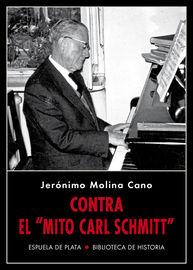 "(2 ED) CONTRA EL ""MITO CARL SCHMITT"""