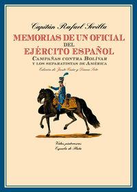 MEMORIAS DE UN OFICIAL DEL EJERCITO ESPAÑOL - CAMPAÑAS CONTRA BOLIVAR Y LOS SEPARATISTAS DE AMERICA