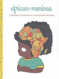 AFRICAN - MENINAS - LIDERAZGO FEMENINO EN EL CONTINENTE AFRICANO