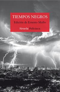 Tiempos Negros - Lorenzo Silva / Espido Freire / [ET AL. ]
