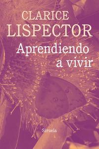 Aprendiendo A Vivir - Clarice Lispector