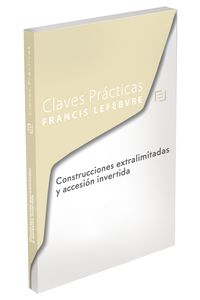 CLAVES PRACTICAS CONSTRUCCIONES EXTRALIMITADAS Y ACCESION INVERTIDA
