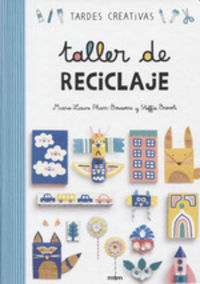 TALLER DE RECICLAJE - TARDES CREATIVAS