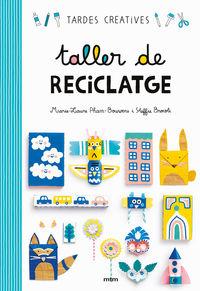 TALLER DE RECICLATGE - TARDES CREATIVES