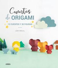 Cuentos De Origami - 12 Cuentos Y 30 Figuras - Leny Breuil