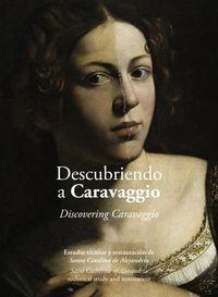 DESCUBRIENDO A CARAVAGGIO - ESTUDIO TECNICO Y RESTAURACION DE SANTA CATALINA DE ALEJANDRIA