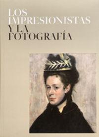 IMPRESIONISTAS Y LA FOTOGRAFIA, LOS (CARTONE)