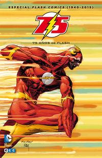 (2 ED) ESPECIAL FLASH COMICS (1940-2015) : 75 AÑOS DE FLASH