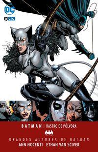 BATMAN - BATMAN / CATWOMAN: RASTRO DE POLVORA - GRANDES AUTORES DE BATMAN