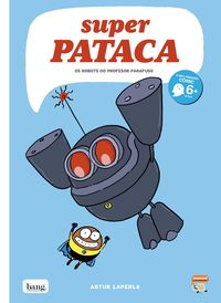 Superpataca 5 - Os Robots Do Profesor Parafuso (gallego) - Artur Laperla