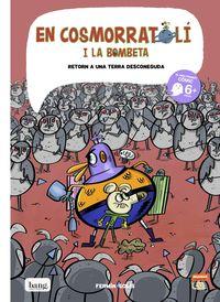 COSMORRATOLI I LA BOMBETA 5 - RETORN A UNA TERRA DESCONEGUDA