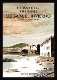 Llegara El Invierno - Jose Galvez Miguel / J. Alfonso Lopez Tufet (il. )