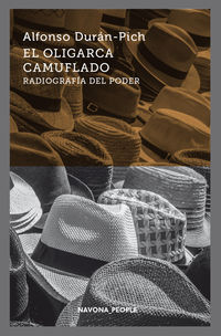 El oligarca camuflado - Alfonso Duran-Pich