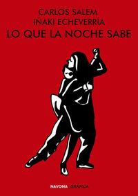 Lo Que La Noche Sabe - Iñaki Echevarria / Carlos Salem