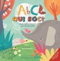 Abc Qui Soc? - Endevinalles D'animals Per Als Mes Petits (catala-Angles) - Sigrid Martinez