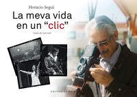 HORACIO SEGUI - LA MEVA VIDA EN UN CLICK