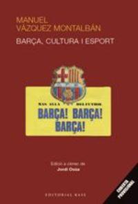 Manuel Vazquez Montalban - Barça, Cultura I Esport - Jordi Osua Quintana