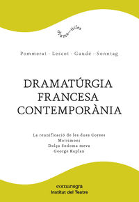 Dramaturgia Francesa Contemporania - Joel Pommerat / David Lescot / [ET AL. ]