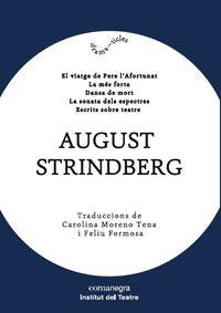 August Strindberg - Viatge De Pere L'afortunat, La / Mes Forta, La / Dansa De Mort / Sonata Dels Espectres, La / Escrits Sobre Teatre - August Strindberg