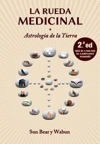 RUEDA MEDICINAL, LA - ASTROLOGIA DE LA TIERRA