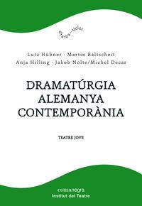 Dramaturgia Alemanya Contemporania - Teatre Jove - Lutz Hubner / Martin Baltscheit / [ET AL. ]
