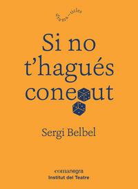 Si No T'hagues Conegut - Sergi Belbel Coslado