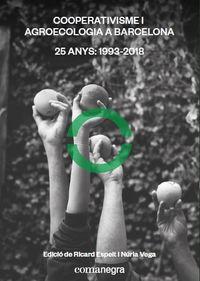 Cooperativisme I Agroecologia A Barcelona - 25 Anys (1993-2018) - Ricard Espelt Rodrigo / Nuria Vega