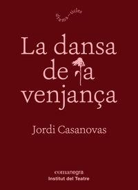 La dansa de la venjança - Casanovas G