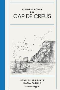 HISTORIA MITICA DEL CAP DE CREUS