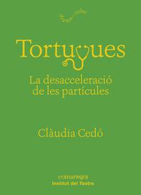 Tortugues - La Desacceleracio De Les Particules - Claudia Cedo