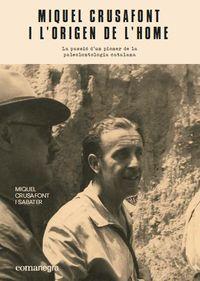 Miquel Crusafont I L'origen De L'home - Miquel Crusafont I Sabater