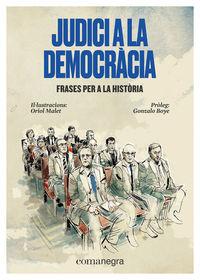 JUDICI A LA DEMOCRACIA - FRASES PER A LA HISTORIA