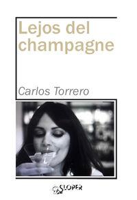 Lejos Del Champagne - Carlos Torrero