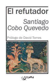 El refutador - Santiago Cobo Quevedo