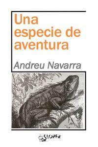 Una especie de aventura - Andreu Navarra